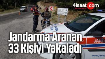 Jandarma Aranan 33 Kişiyi Yakaladı