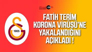 Fatih Terim, Korona Virüsüne Yakalandığını Açıkladı!