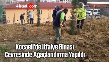 Kocaeli'de İtfaiye Binası Çevresinde Ağaçlandırma Yapıldı