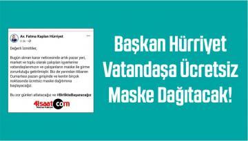 İzmit Belediye Başkanı Hürriyet Halka Ücretsiz Maske Dağıtacak!