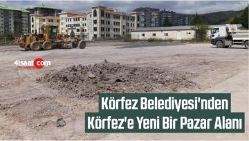 Körfez Belediyesi'nden Körfez'e Yeni Bir Pazar Alanı