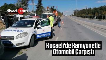 Kocaeli'de Kamyonetle Otomobil Çarpıştı Yaralı Var