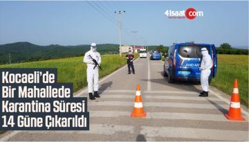 Kocaeli'de Bir Mahallede Karantina Süresi 14 Güne Çıkarıldı