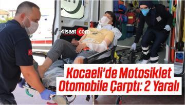 Kocaeli'de Motosiklet Otomobile Çarptı: 2 Yaralı