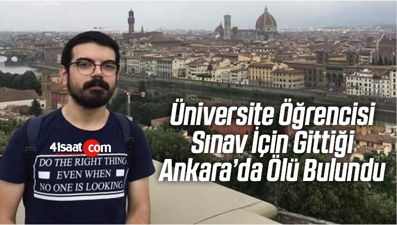 Üniversite Öğrencisi Sınav İçin Gittiği Ankara'da Ölü Bulundu