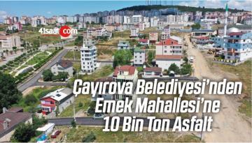 Çayırova Belediyesi'nden Emek Mahallesi'ne 10 Bin Ton Asfalt