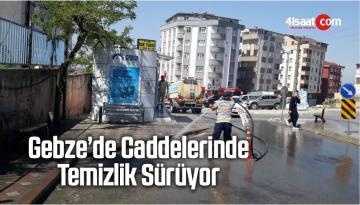 Gebze'de Caddelerinde Temizlik Sürüyor