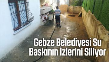 Gebze Belediyesi Su Baskının İzlerini Siliyor