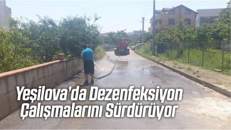 Yeşilova'da Dezenfeksiyon Çalışmalarını Sürdürüyor