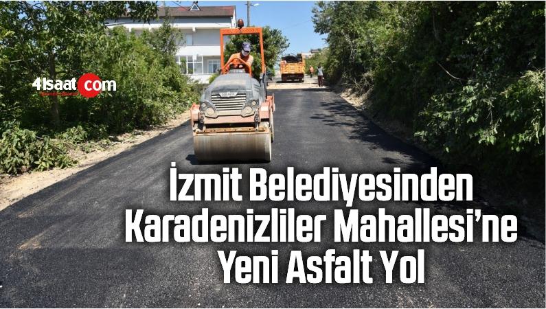 İzmit Belediyesinden Karadenizliler Mahallesi'ne Yeni Asfalt Yol