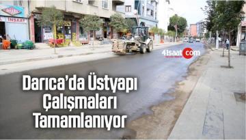Darıca'da Üstyapı Çalışmaları Tamamlanıyor