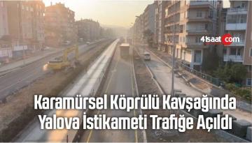 Karamürsel Köprülü Kavşağında Yalova İstikameti Trafiğe Açıldı