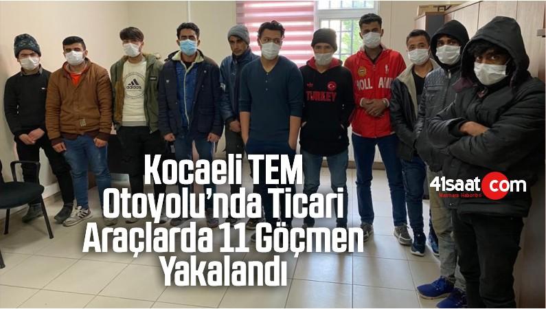 Kocaeli TEM Otoyolu'nda Ticari Araçlarda 11 Göçmen Yakalandı