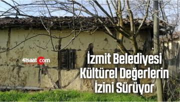 İzmit Belediyesi Kültürel Değerlerin İzini Sürüyor