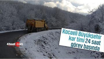 Kocaeli Büyükşehir, Kar Timi 24 Saat Görev Başında