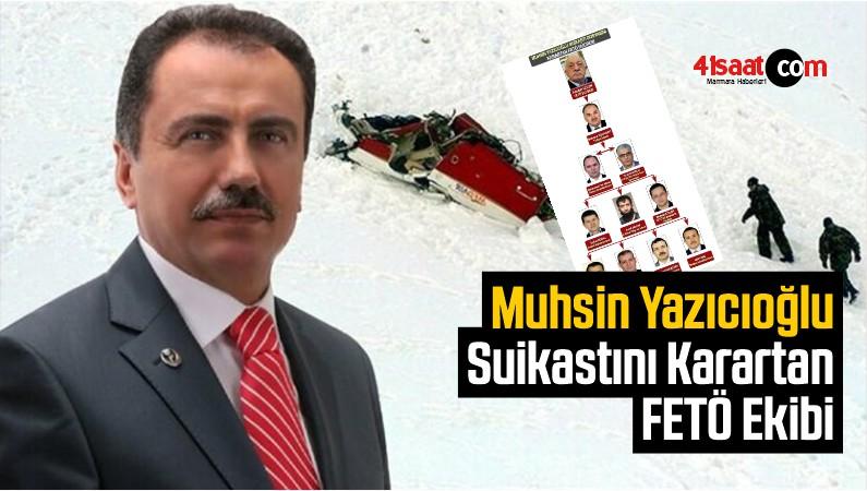 İşte Muhsin Yazıcıoğlu Suikastını Karartan FETÖ Ekibi