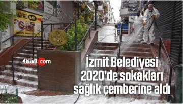 İzmit Belediyesi 2020'de Cadde Ve Sokakları Sağlık Çemberine Aldı