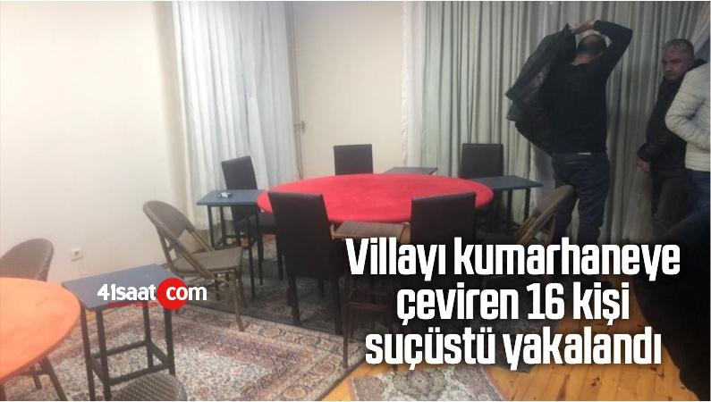 Villayı Kumarhaneye Çeviren 16 Kişi Suçüstü Yakalandı