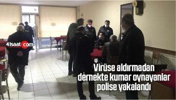 Virüse Aldırmadan Dernekte Kumar Oynayanlar Polise Yakalandı