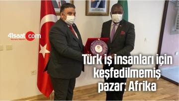 Türk İş İnsanları İçin Keşfedilmemiş Pazar: Afrika