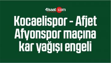 Kocaelispor – Afjet Afyonspor Maçına Kar Yağışı Engeli