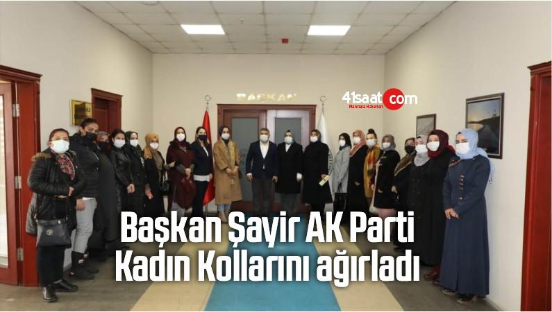 Başkan Şayir, AK Parti Kadın Kollarını Ağırladı