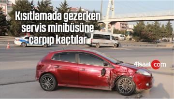 Kısıtlamada Gezerken Servis Minibüsüne Çarpıp Kaçtılar