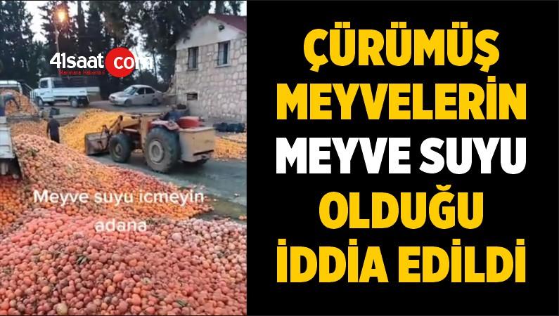 Çürümüş meyvelerin meyve suyu olduğu iddia edildi