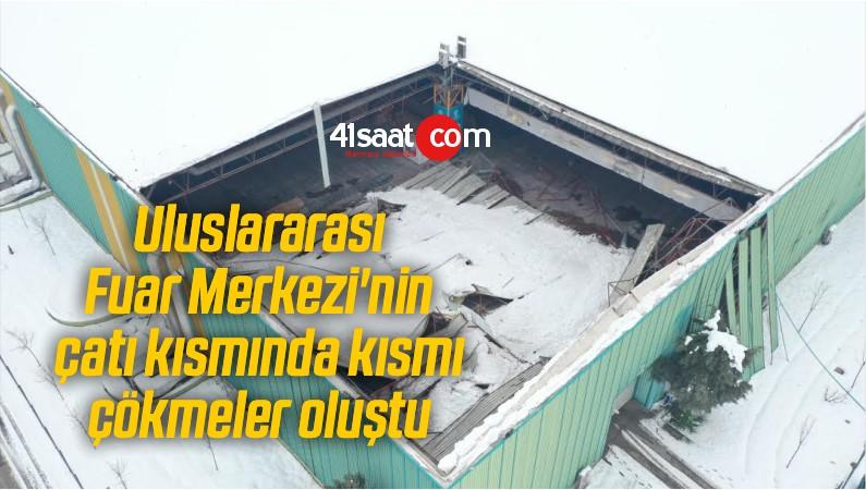 Uluslararası Fuar Merkezi'nin çatı kısmında kısmı çökmeler oluştu