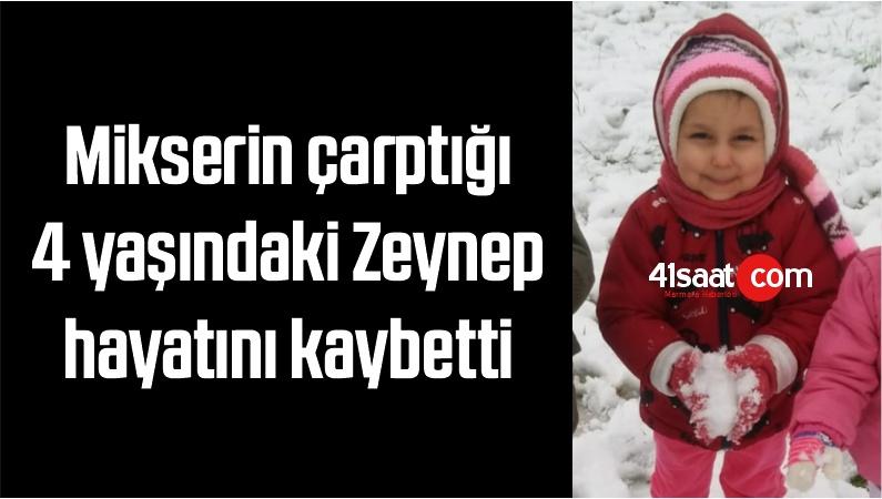 Mikserin Çarptığı 4 Yaşındaki Zeynep Hayatını Kaybetti