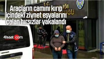 Araçların Camını Kırıp İçindeki Ziynet Eşyalarını Çalan Hırsızlar Yakalandı