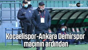 Kocaelispor-Ankara Demirspor Maçının Ardından