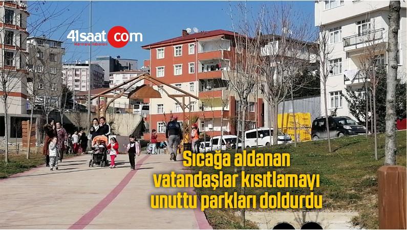 Sıcağa aldanan vatandaşlar kısıtlamayı unuttu, parkları doldurdu