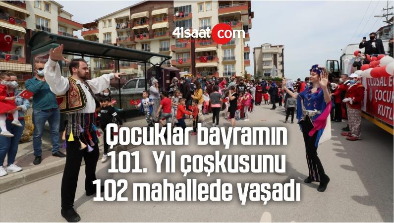 Çocuklar Bayramın 101. Yıl Coşkusunu 102 Mahallede Yaşadı