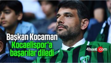 Başkan Kocaman, Kocaelispor'a başarılar diledi
