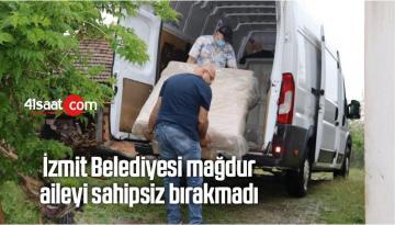 İzmit Belediyesi Mağdur Aileyi Sahipsiz Bırakmadı