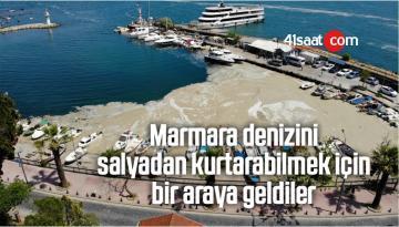 Marmara Denizini Salyadan Kurtarabilmek İçin Bir Araya Geldiler