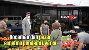 Kocaman'dan pazar esnafına pandemi uyarısı