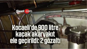 Kocaeli'de 900 Litre Kaçak Akaryakıt Ele Geçirildi: 2 Gözaltı