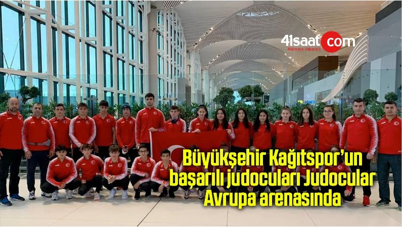 Büyükşehir Kağıtspor'un başarılı judocuları Judocular Avrupa arenasında
