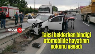 Taksi beklerken bindiği otomobilde hayatının şokunu yaşadı