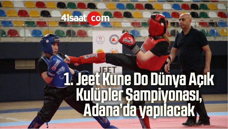 1. Jeet Kune Do Dünya Açık Kulüpler Şampiyonası, Adana'da Yapılacak