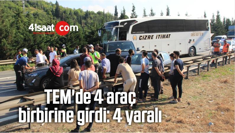 TEM'de 4 Araç Birbirine Girdi: 4 Yaralı