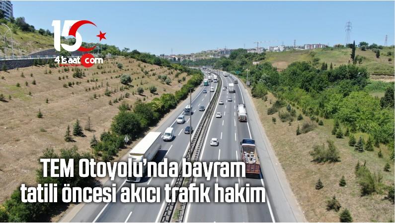 TEM Otoyolu'nda Bayram Tatili Öncesi Akıcı Trafik Hakim