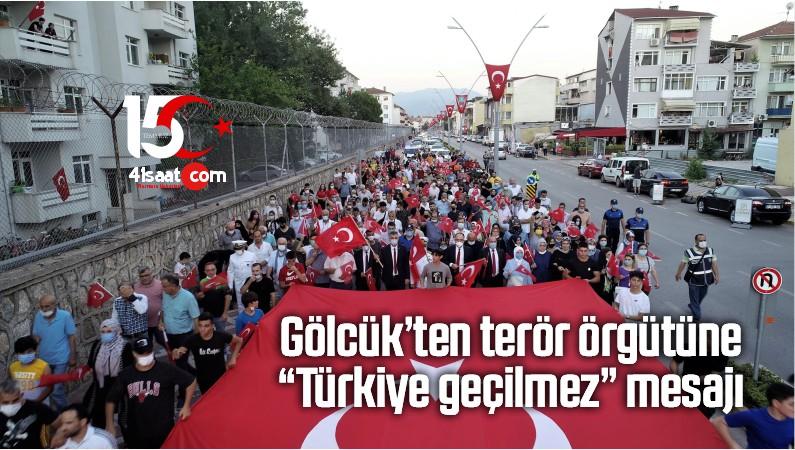 """Gölcük'ten Terör Örgütüne """"Türkiye Geçilmez"""" Mesajı"""