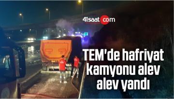 TEM'de Hafriyat Kamyonu Alev Alev Yandı