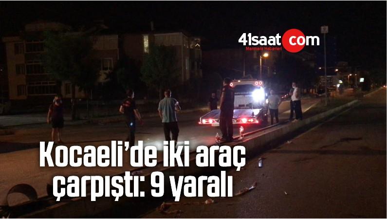 Kocaeli'de İki Araç Çarpıştı :9 Yaralı