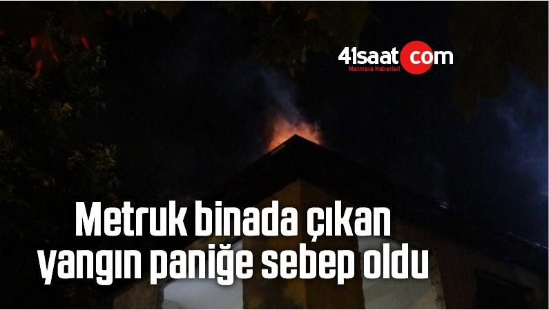 Metruk Binada Çıkan Yangın Paniğe Sebep Oldu