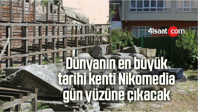Dünyanın en büyük tarihi kenti Nikomedia gün yüzüne çıkacak