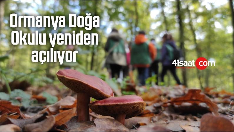Ormanya Doğa Okulu Yeniden Açılıyor